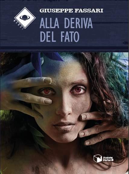 copertina-romanzo-alla-deriva-del-fato Un arcano protagonista dell'esistenza